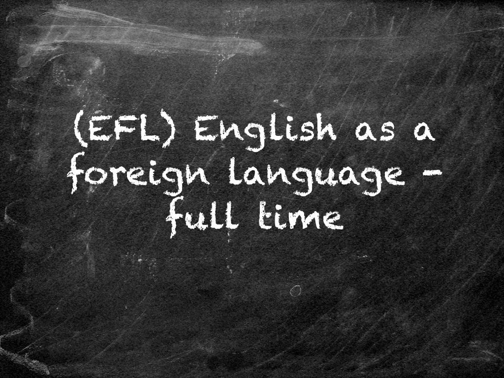 EFL English as a Foreign Language – Full Time